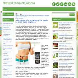 Add a Bowl of Nutritious Chia Seeds to Your Daily Regimen ~ Natural Products Azteca