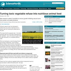 Turning toxic vegetable refuse into nutritious animal feed