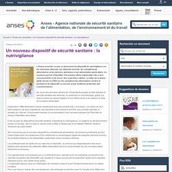ANSES 09/12/10 Un nouveau dispositif de sécurité sanitaire : la nutrivigilance