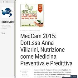 MedCam 2015: Dott.ssa Anna Villarini, Nutrizione come Medicina Preventiva e Predittiva