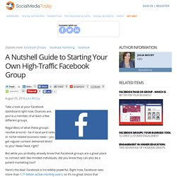 A Nutshell Guide to Starting Your Own High-Traffic Facebook Group