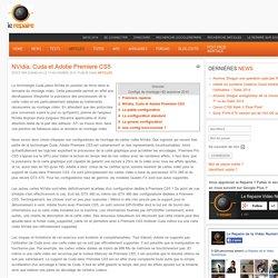 NVidia, Cuda et Adobe Premiere CS5 [2374]