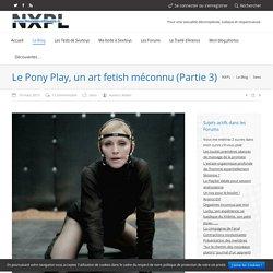 NXPL - Pony Play un art Fetish méconnu (Partie 3)