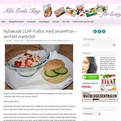 Nybakade LCHF-frallor med sesamfrön – perfekt matbröd! - Alla goda ting
