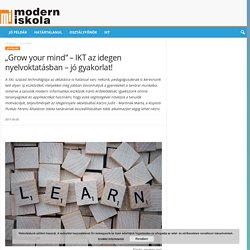 """""""Grow your mind"""" - IKT az idegen nyelvoktatásban - jó gyakorlat!"""
