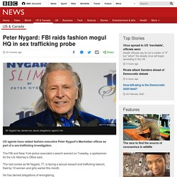Peter Nygard: FBI raids fashion mogul HQ in sex trafficking probe
