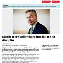 Dagens Nyheter: Därför tror skolforskare inte längre på disciplin