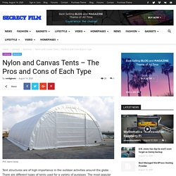 Nylon and Canvas Tents – The Pros and Cons of Each Type