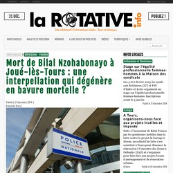 Mort de Bilal Nzohabonayo à Joué-lès-Tours : une interpellation qui dégénère en bavure mortelle ?