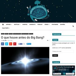 O que houve antes do Big Bang?