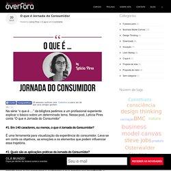 O que é Jornada do Consumidor « Overfora