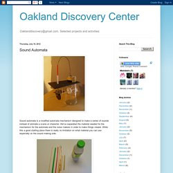 Oakland Discovery Center: Sound Automata