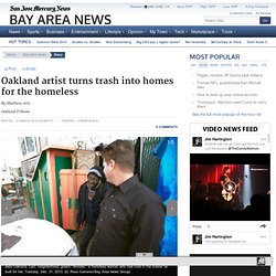 Mobile Web - News - Oakland artist turns trash into homes for the homeless