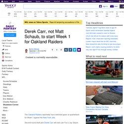 Derek Carr, not Matt Schaub, to start Week 1 for Oakland Raiders