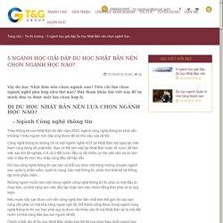 TẬP ĐOÀN T&G GROUP - 5 ngành học giải đáp Du học Nhật Bản nên chọn ngành học nào?