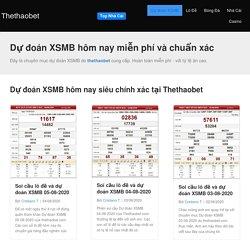 Dự đoán XSMB hôm nay miễn phí và chuẩn xác cao