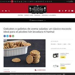 Oatcakes o galletas saladas de avena. Receta de cocina fácil, sencilla y deliciosa