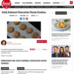 Salty Oatmeal Chocolate Chunk Cookies Recipes