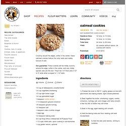 Oatmeal Cookies: King Arthur Flour