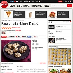 Paula's Loaded Oatmeal Cookies Recipe : Paula Deen