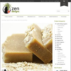 Oatmeal, Milk & Honey Soap Recipe - Zen DesignsZen Designs