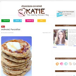 Oatmeal Pancakes - a Whole Grain and Healthy Breakfast