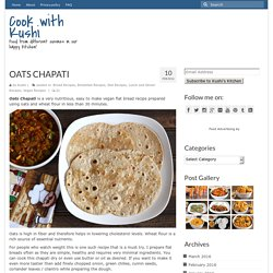 OATS CHAPATI - Cook with Kushi
