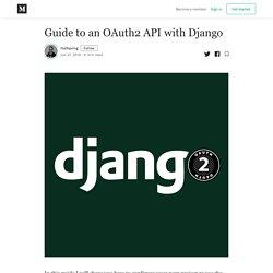 Guide to an OAuth2 API with Django - Halfspring - Medium