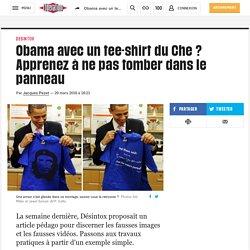 Obama avec un tee-shirt du Che? Apprenez à ne pas tomber dans le panneau