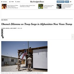 Obama's Dilemma on Troop Surge in Afghanistan Now Vexes Trump - NYTimes.com