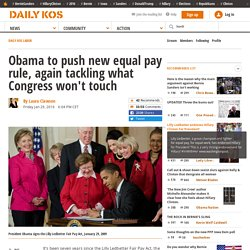 Obama pushes new equal pay rule, again tackling what Congress won't touch