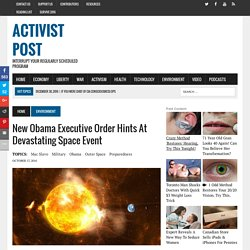 New Obama Executive Order Hints At Devastating Space Event