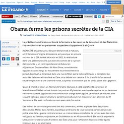 Obama ferme les prisons secrètes de la CIA