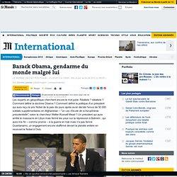 Obama, gendarme du monde malgré lui