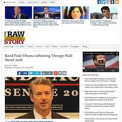 Rand Paul: Obama inflaming 'Occupy Wall Street' mob