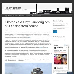 Obama et la Libye: aux origines du Leading from behind