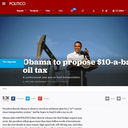 Obama to propose $10-a-barrel oil tax