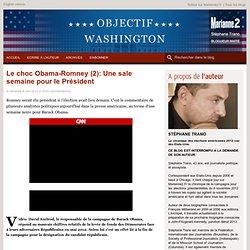 Le choc Obama-Romney (2): Une sale semaine pour le Président