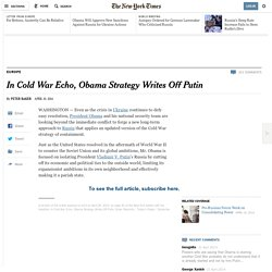 In Cold War Echo, Obama Strategy Writes Off Putin