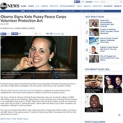 Obama Signs Kate Puzey Peace Corps Volunteer Protection Act