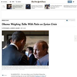 Obama Weighing Talks With Putin on Syrian Crisis