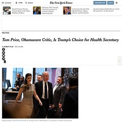 Tom Price, Obamacare Critic, Is Trump's Choice for Health Secretary