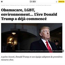 Obamacare, LGBT, environnement... L'ère Donald Trump a déjà commencé