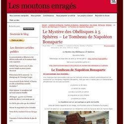 Le Mystère des Obélisques à 5 Sphères – Le Tombeau de Napoléon Bonaparte