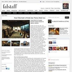 Huwi Oberlader erfindet das Thema Hotel neu