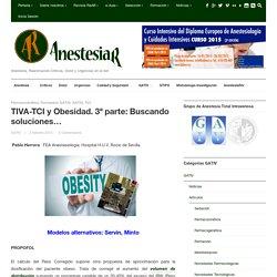 TIVA-TCI y Obesidad. Buscando soluciones...