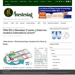 TIVA-TCI y Obesidad: ¿Todos los modelos matemáticos sirven?