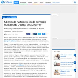 Obesidade na terceira idade aumenta os riscos de Doença de Alzheimer