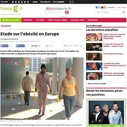 ALLO DOCTEUR 24/11/11 Etude sur l'obésité en Europe
