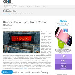 Obesity Control Tips: How to Monitor Obese?